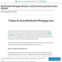5 Steps for Easy Residential Mortgage Loan – Residential Mortgage Newark