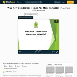 Why New Residential Homes Are More valuable? PowerPoint Presentation - ID:10188466
