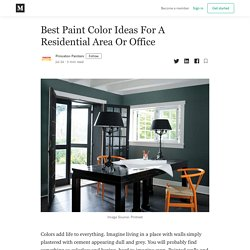 Best Paint Color Ideas For A Residential Area Or Office