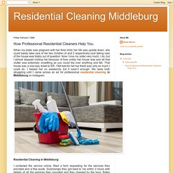 How Professional Residential Cleaners Help You.