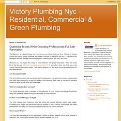 Victory Plumbing Nyc - Residential, Commercial & Green Plumbing : Questions To Ask While Choosing Professionals For Bath Renovation