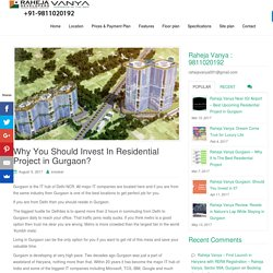 Why You Should Invest In Residential Project in Gurgaon? – Raheja Vanya, Sector 99A, Gurgaon