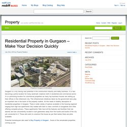 Residential Property in Gurgaon – Make Your Decision Quickly » Property