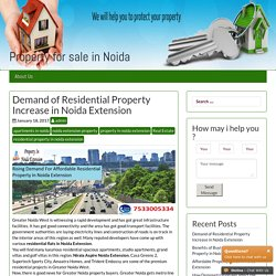 Increases Demand of, Property in Noida Extension