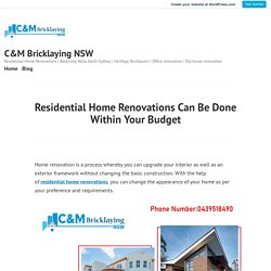 Residential Home Renovations Can Be Done Within Your Budget