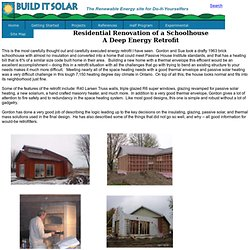 Residential Renovation of a Schoolhouse -- A Deep Energy Retrofit
