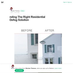 Finding The Right Residential Defog Solution