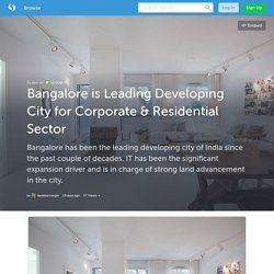 Bangalore is Leading Developing City for Corporate & Residential Sector