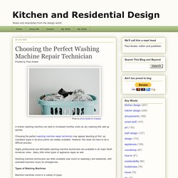 Kitchen and Residential Design: Choosing the Perfect Washing Machine Repair Technician