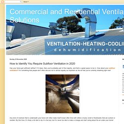 How to Identify You Require Subfloor Ventilation in 2020
