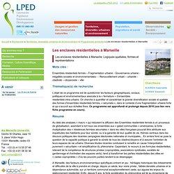 Les enclaves résidentielles à Marseille - LPED - Laboratoire Population Environnement Développement