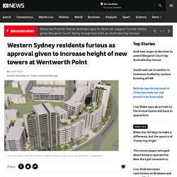Western Sydney residents furious as approval given to increase height of new towers at Wentworth Point