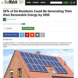 50% of EU Residents Could Be Generating Their Own Renewable Energy by 2050