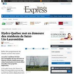 Hydro-Québec met en demeure des résidents de Saint-Lin-Laurentides - Société - L'Express Montcalm