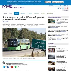 Homs residents' choice: Life as refugees or prisoners in own homes