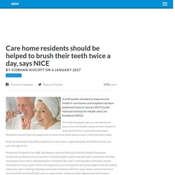 Care home residents should be helped to brush their teeth twice a day, says NICE - Dentistry.co.uk