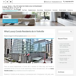 What Luxury Condo Residents do in Yorkville – Hazelton Real Estate