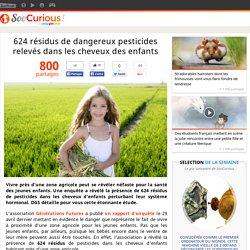 624 résidus de dangereux pesticides relevés dans les cheveux des enfants