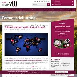 MON VITI 17/07/14 Réglementation - Résidus de pesticides: quelles limites à l'export?
