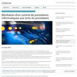 Résiliation d'un contrat de prestations informatiques aux torts du prestataire