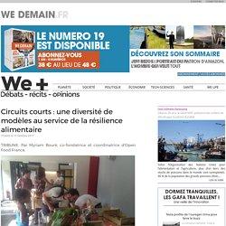WE DEMAIN 10/10/17 Circuits courts : une diversité de modèles au service de la résilience alimentaire