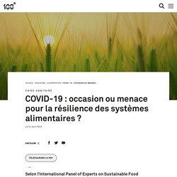 COVID-19 : occasion ou menace pour la résilience des systèmes alimentaires ?