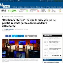 """""""Résilience stories"""" : ce que la crise génère de positif, raconté par les Ambassadeurs d'Occitanie"""