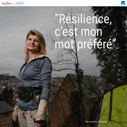 """""""Résilience, c'est mon mot préféré"""""""