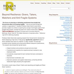 Beyond Resilience: Givers, Takers, Matchers and Anti-Fragile Systems « Reveln Consulting