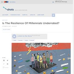 Is The Resilience Of Millennials Underrated?