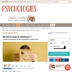 Qu'est-ce que la résilience ? - Question / Réponse d'expert - Psychologie