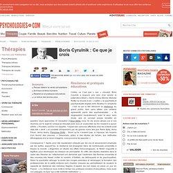 Boris Cyrulnik : Ce que je crois : Résilience et pratiques éducatives