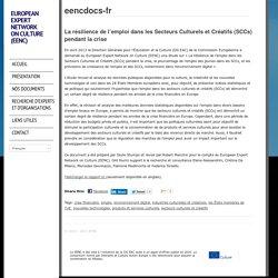 La résilience de l'emploi dans les Secteurs Culturels et Créatifs (SCCs) pendant la crise « European Expert Network on Culture (EENC)