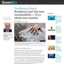 Resilience isn't the new sustainability — it's a whole new market