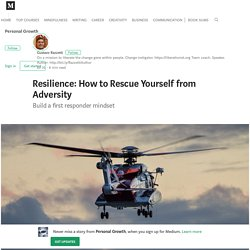 Resilience: How to Rescue Yourself from Adversity – Personal Growth