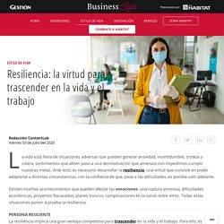 Resiliencia: la virtud para trascender en la vida y el trabajo
