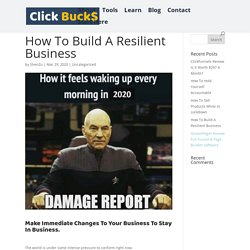 How To Build A Resilient Business - ClickBucks