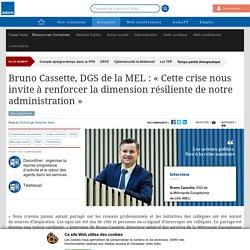 """Bruno Cassette, DGS de la MEL : """"Cette crise nous invite à renforcer la dimension résiliente de notre administration"""""""