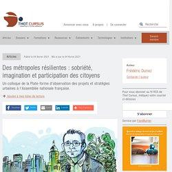 Des métropoles résilientes : sobriété, imagination et participation des citoyens