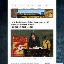 La Ville de Montréal et le réseau «100 villes résilientes» de la Fondation Rockefeller – Guy Boulianne : auteur, éditeur et chercheur de vérité
