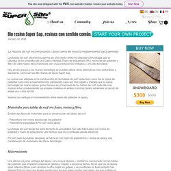 Bio resina Super Sap, resinas con sentido común.