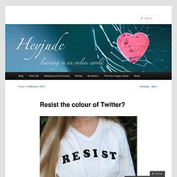 Resist the colour of Twitter?