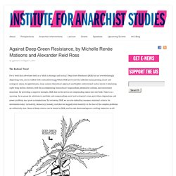 Against Deep Green Resistance, by Michelle Renée Matisons and Alexander Reid Ross