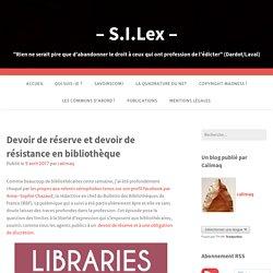 Devoir de réserve et devoir de résistance en bibliothèque – – S.I.Lex –