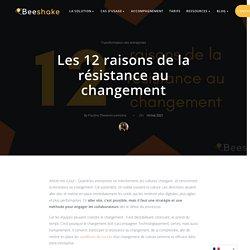 Les 12 raisons de la résistance au changement - Beeshake