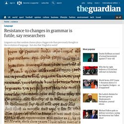 Resistance to changes in grammar is futile, say researchers