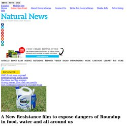 A New Resistance film to expose dangers of Roundup in food, water and all around us