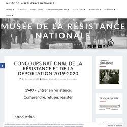 Musée de la Résistance nationale – Concours national de la Résistance et de la Déportation 2019-2020