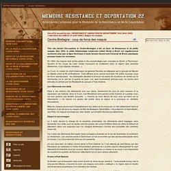 [Mémoire Résistance et Déportation dans les Côtes-du-Nord] Centre-Bretagne : coup de force des maquis