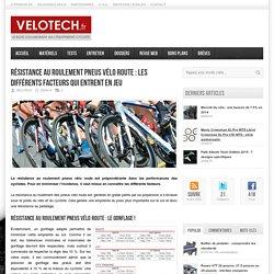 Résistance au roulement pneus vélo route : les différents facteurs